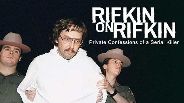 Rifkin on Rifkin: Private Confessions of a Serial Killer