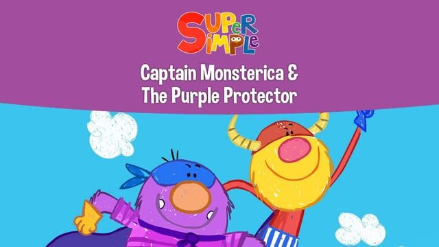 Captain Monsterica & The Purple Protector: Super Simple