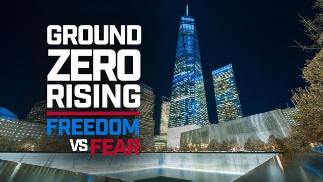 Ground Zero Rising: Freedom vs. Fear