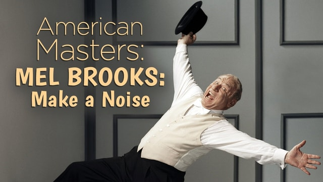 American Masters: Mel Brooks: Make a Noise