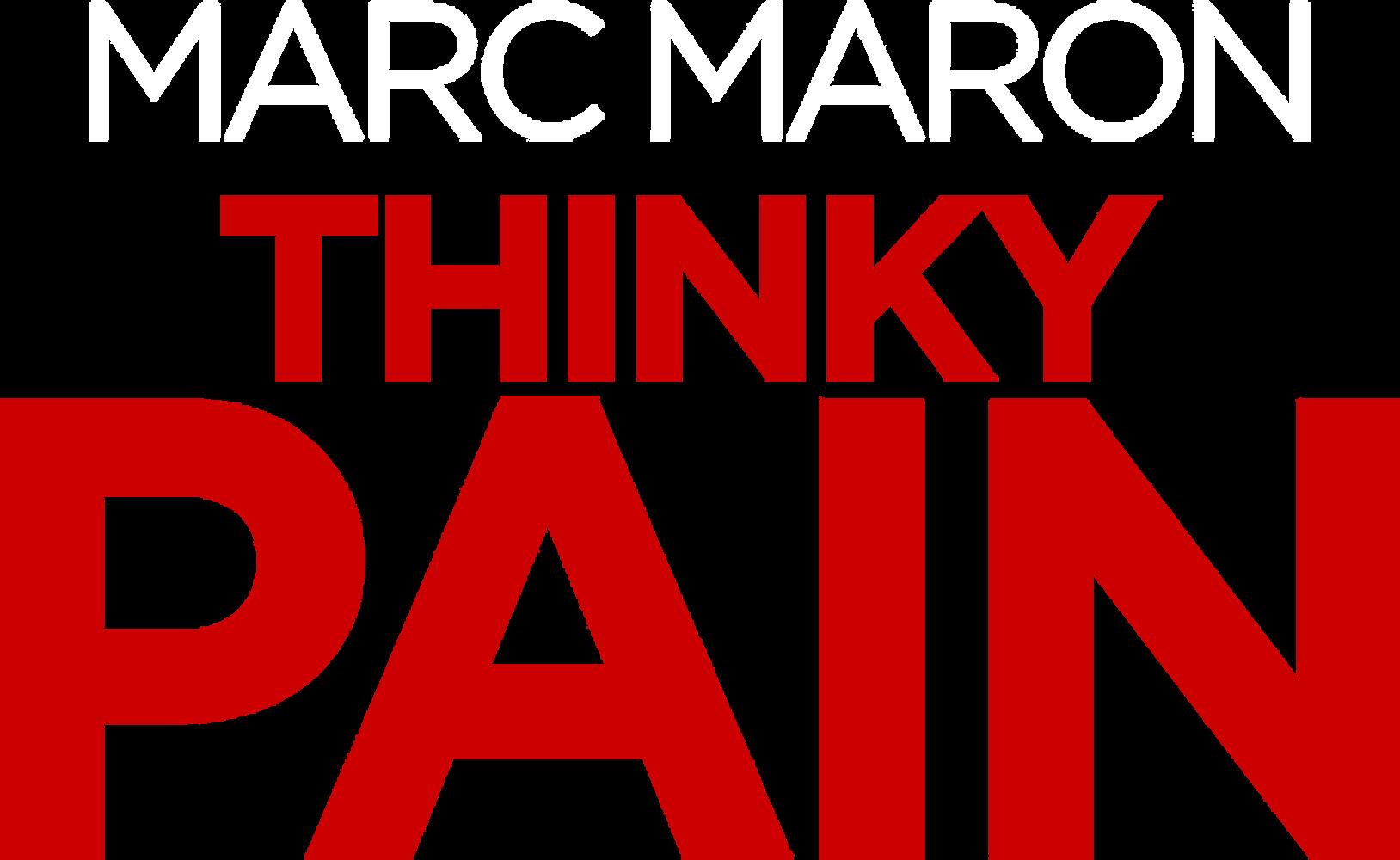 Marc Maron: Thinky Pain