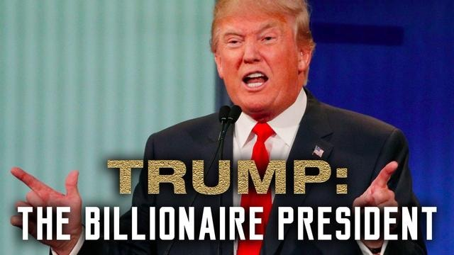 Trump: The Billionaire President