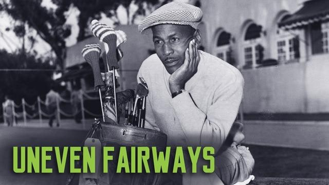 Uneven Fairways