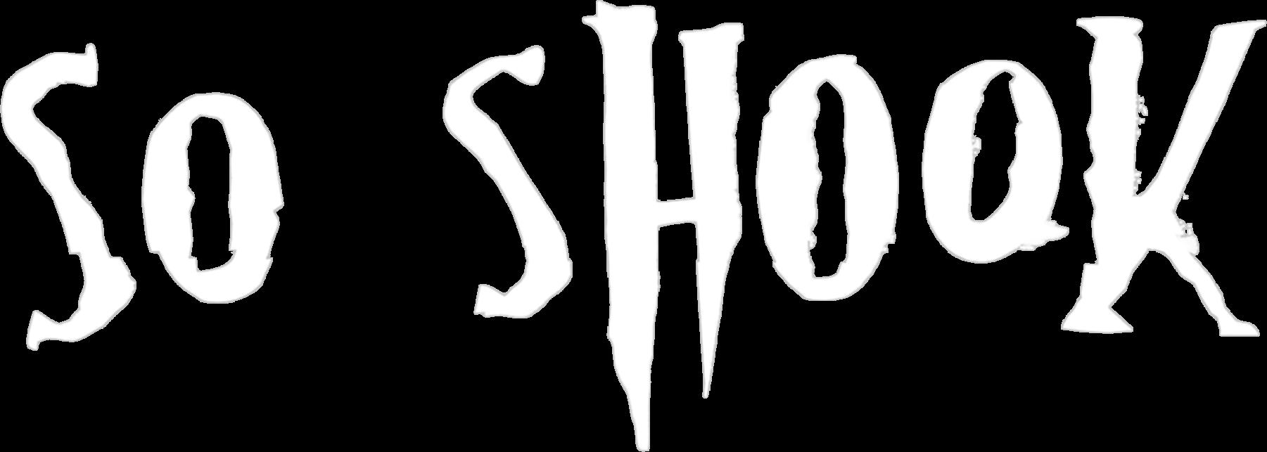 So Shook