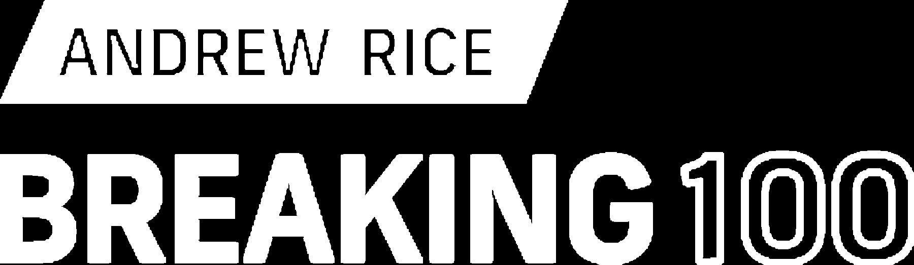 Andrew Rice: Breaking 100