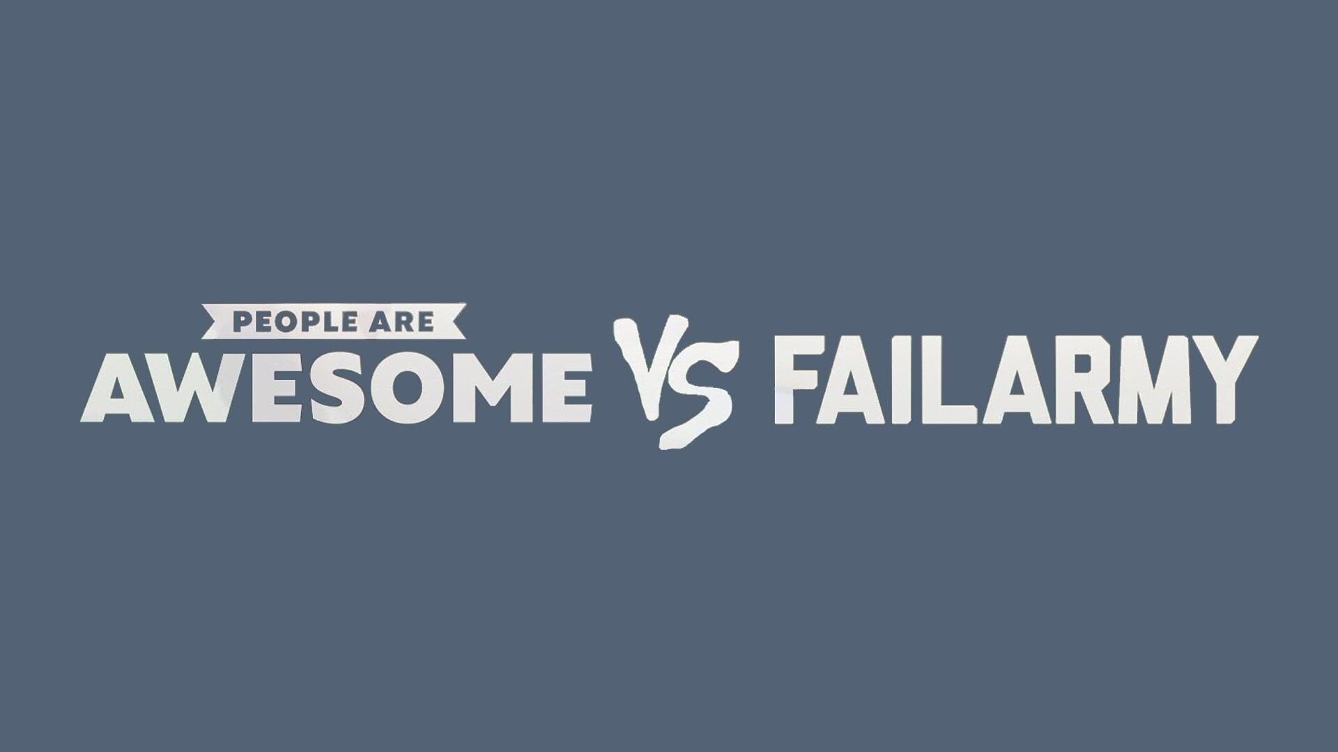 People Are Awesome vs. FailArmy 1