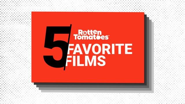 Five Favorite Films