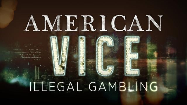 American Vice: Illegal Gambling