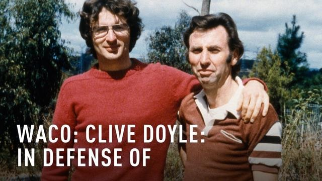 Waco: Clive Doyle: In Defense of