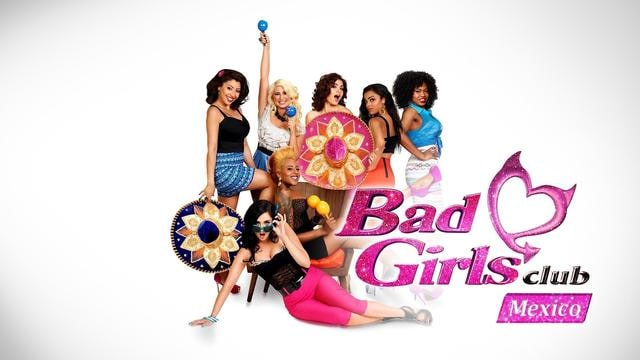 Bad Girls Club: Mexico